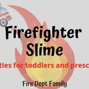 Firefighter Slime Activities for kids