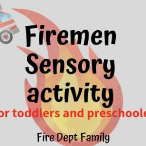 Firemen sensory activity for toddlers and preschoolers- the perfect boredom busters!