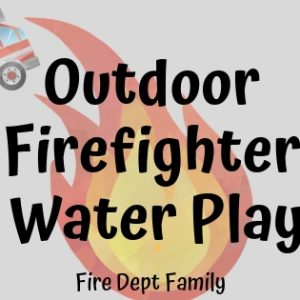 outdoor firefighter water play for kids