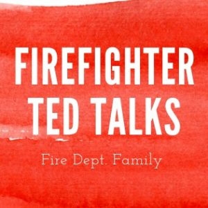 Firefighter TED talks